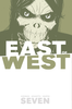 EAST OF WEST VOL. 7 TP