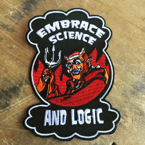 Embrace Science and Logic! Embroidered Patch