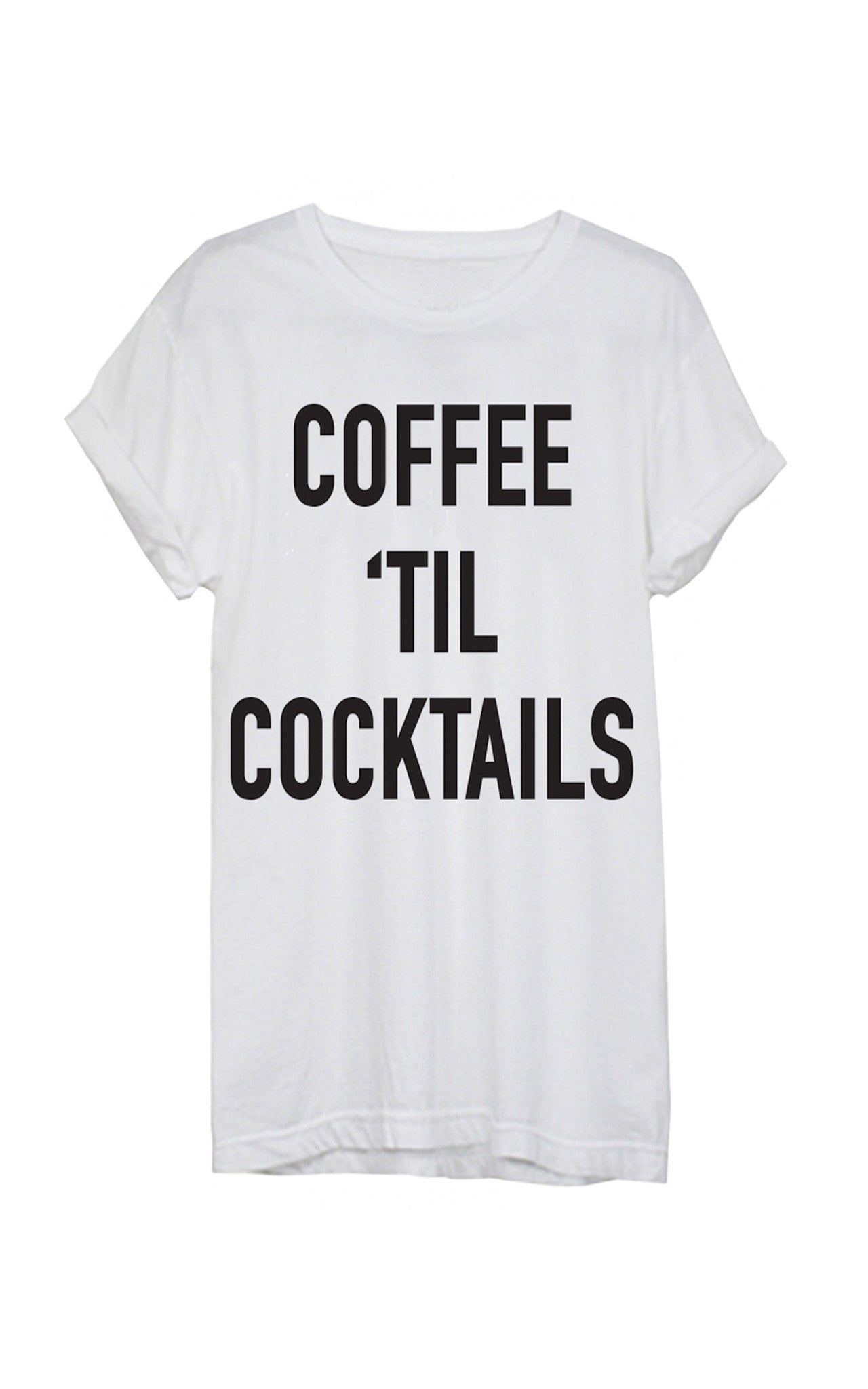 Coffee 'till Cocktails Tee - Dawn and Rae Boutique