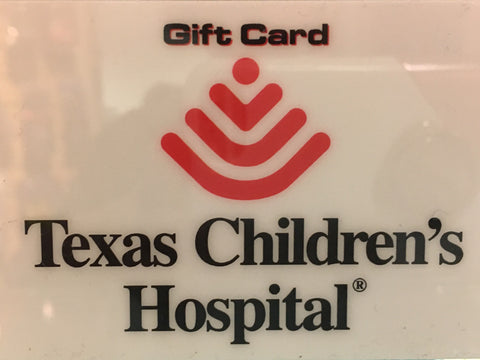 Gift Card Texas Children's Hospital $25.00