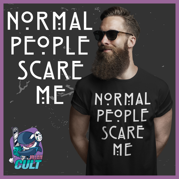 Normal People Scare Me T Shirt Unisex S T-Shirts