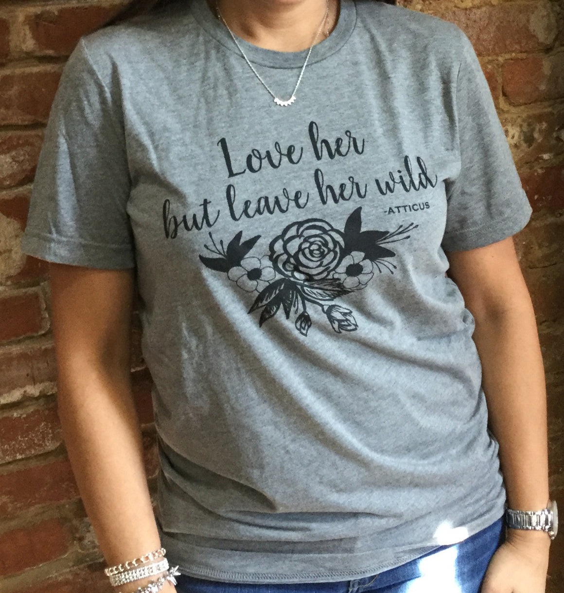 Love Her But Leave Her Wild T-Shirt