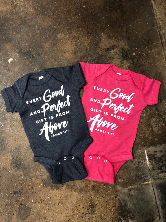 Every Good and Perfect Gift is From Above- Infant Onesie