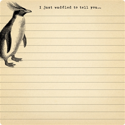 """I Just Whaddled To Tell You"" Notepad"