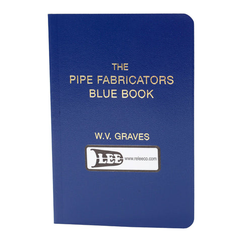 Pipe Fabricator's Blue Book by W.V. Graves