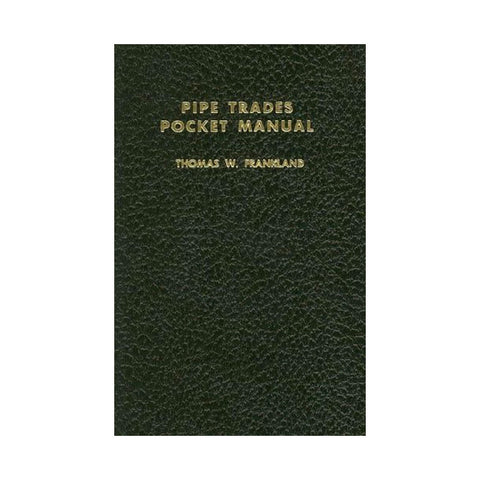 Pipe Trades Pocket Manual by Thomas W. Frankland