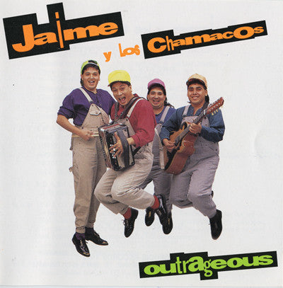 Jaime Y Los Chamacos - Outrageous