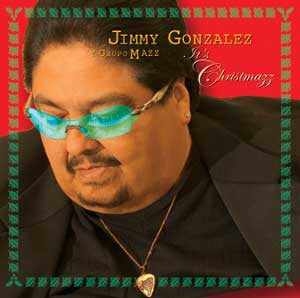 Jimmy Gonzalez Y Grupo Mazz - It's Christmazz