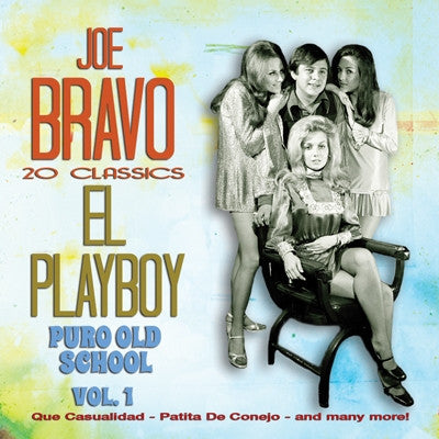 Joe Bravo - El Playboy Puro Old School Vol. 1
