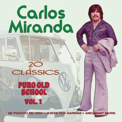 Carlos Miranda - Puro Old School Vol 1