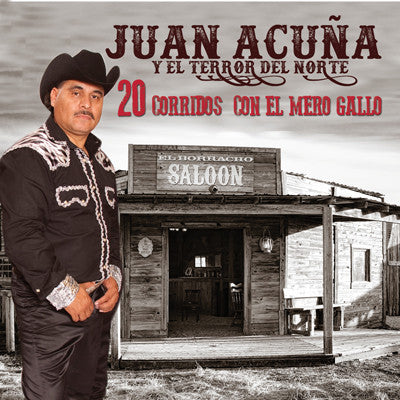 Juan Acuña Y El Terror Del Norte - 20 Corridos Con El Mero Gallo [OUT OF STOCK]