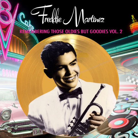 Freddie Martinez - Remembering Those Oldies But Goodies Vol. 2 [PRE-ORDER]