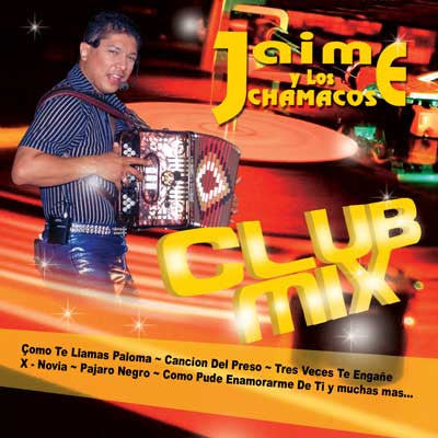 Jaime Y Los Chamacos - Club Mix