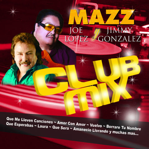 Joe Lopez, Jimmy Gonzalez Y Grupo Mazz - Club Mix