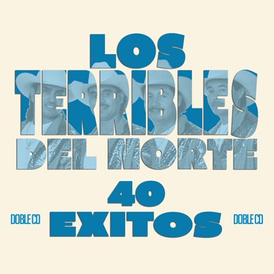 Los Terribles Del Norte - 40 Exitos