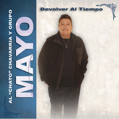 "Al ""Chato"" Chavarria y Grupo Mayo - The Legend Returns"