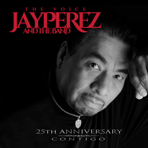 Jay Perez and The Band - 25th Anniversary / Contigo   (PRE-ORDER)