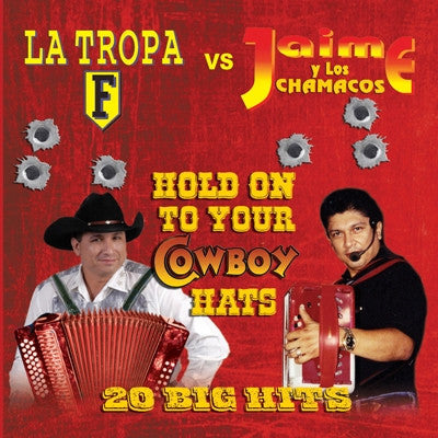 La Tropa F Vs. Jaime Y Los Chamacos - Hold On To Your Cowboy Hats