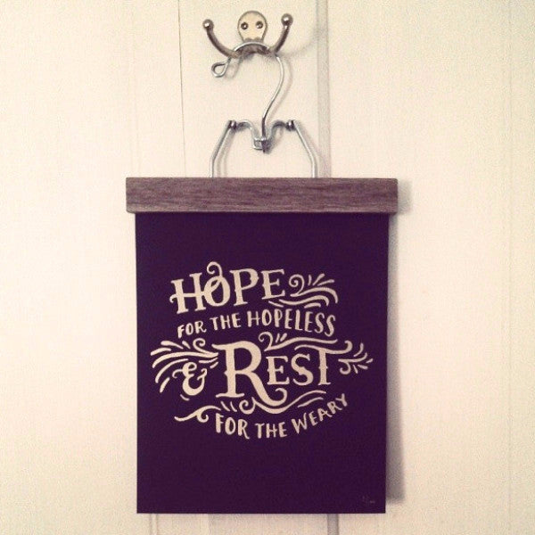 Hope & Rest Screenprint : Edition of 100
