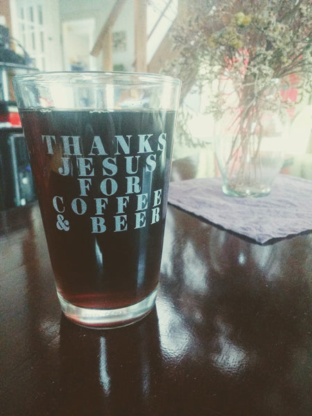 Thanks Jesus Pint Glass