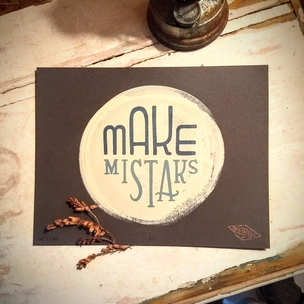 Make Mistaks Print
