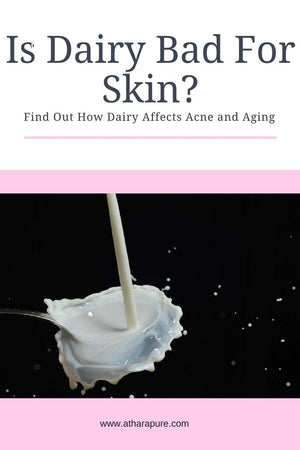 Is Dairy Bad For Your Skin