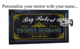 Trophy Husband Personalized Bar Occupational Business Mirror Sign