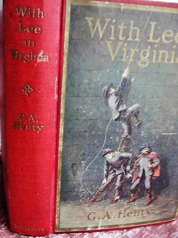Antique Historical Novel With Lee In Virginia A Story Of The American Civil War GA Henty War between the North and South COLLECTIBLE Americana Book