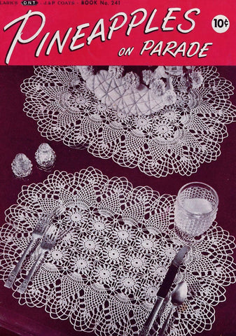 VINTAGE 1940s Crochet Book Coats Clark 241 Pineapples on Parade Crocheted Patterns Chair Sets,Doilies, Bedspread,Tablecloth Etc