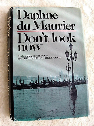 Don't Look Now by Daphne Du Maurier, Doubleday & Company ,1971 Hardcover book, First Edition Book, Suspense Novel,Collectible Books