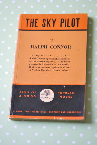 The Sky Pilot by Ralph Conner 1940s White Circle Pocket Novel Edition