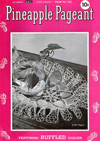 1940s VINTAGE Crochet Lace Book Coats Clark 252 Pineapple Pageant Crochet Patterns Featuring RUFFLED Doilies Thistledown Shooting Star Sundial etc