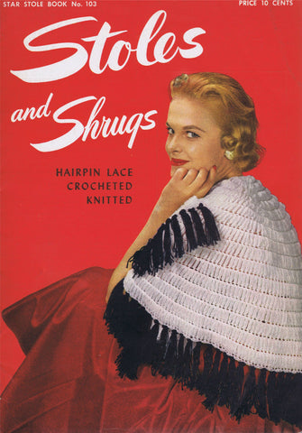 1950s Beautiful STAR Stole Book No. 103 STOLES and SHRUGS Hairpin Lace Crocheted Knitted High Fashion Patterns