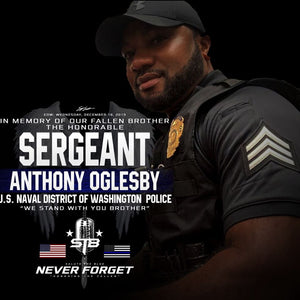NEVER FORGER SGT. ANTHONY OGLESBY