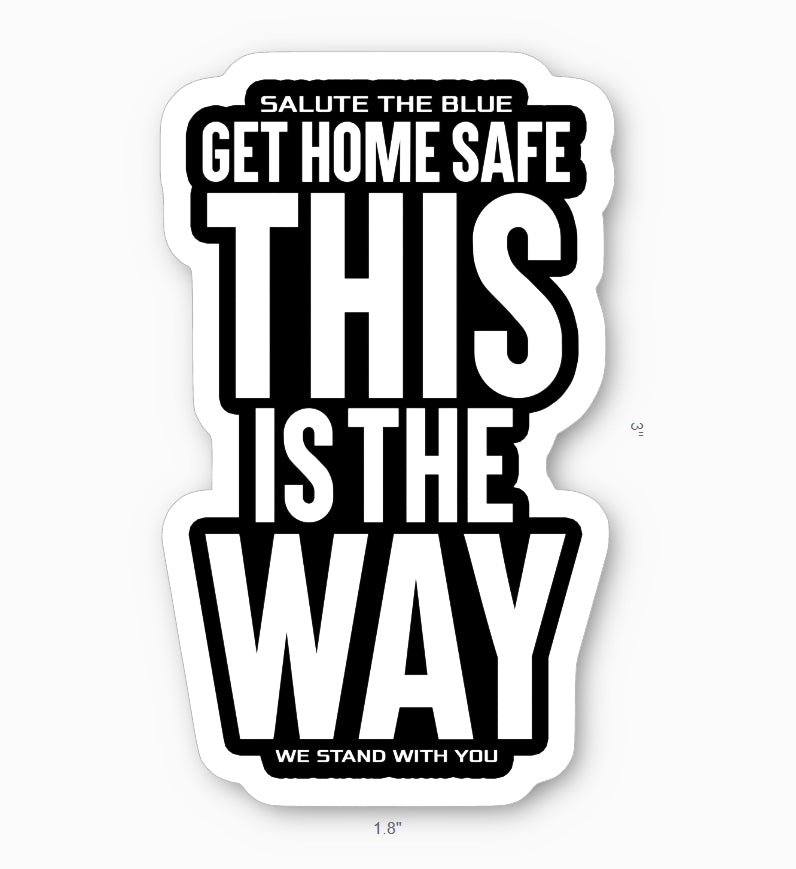 GET HOME SAFE | THIS IS THE WAY DIE-CUT STICKER