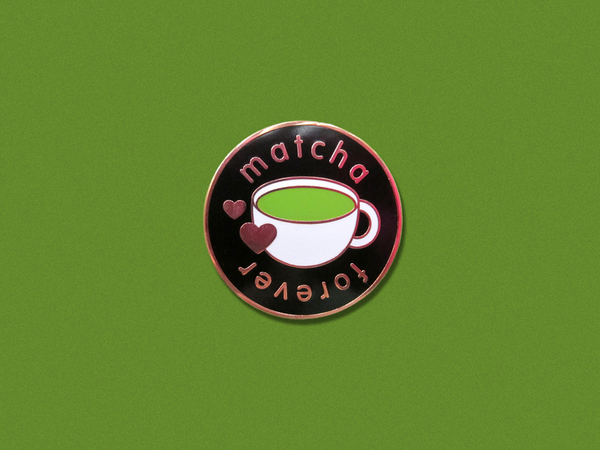 CLEARANCE : Matcha Forever Hard Enamel Pin