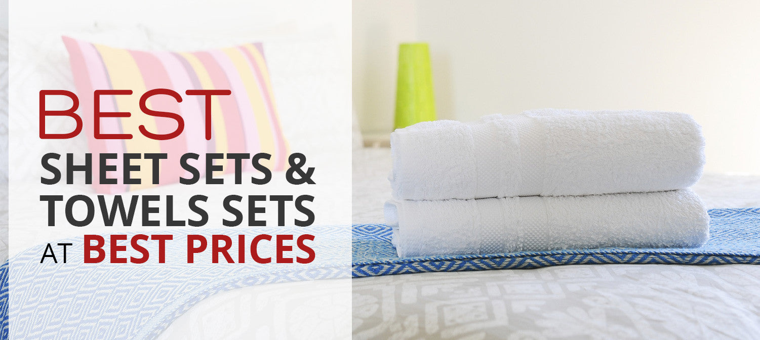 Best Sheet Sets And Bath Towels Sets At Best Prices