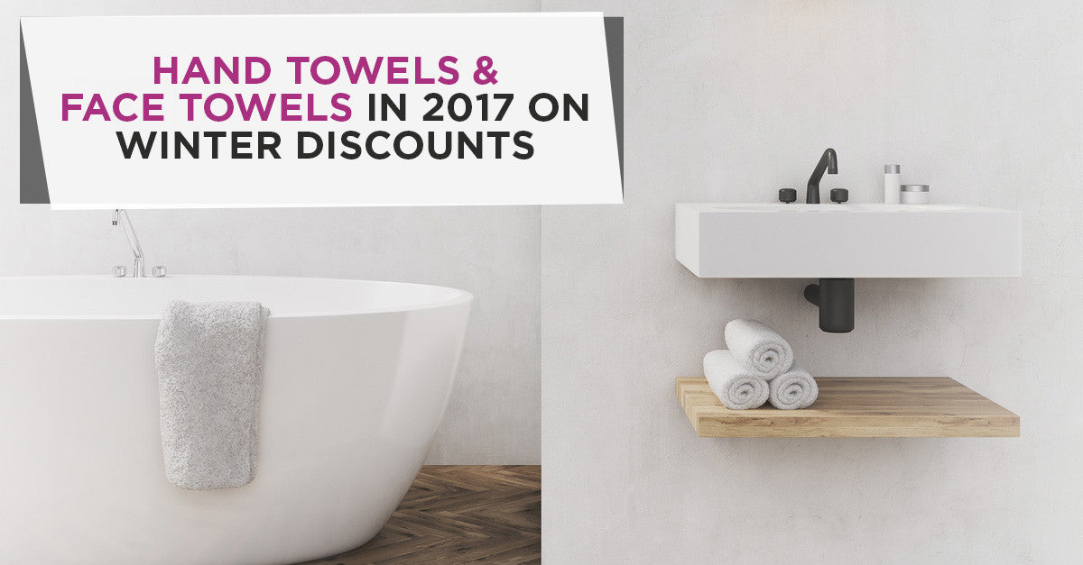 Buy Hand Towels and Face Towels In 2017