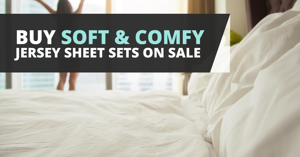 Buy Soft Jersey Sheet Sets On Sale
