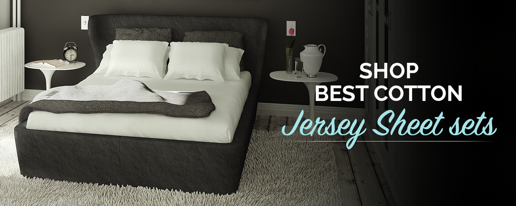 How to Choose the Perfect Cotton Jersey Sheets?