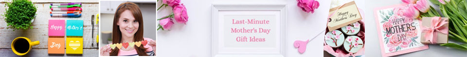 Quick And Easy Gift Ideas For Mother's Day 2018