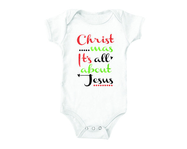 Christmas It's All about Jesus (baby onesies)