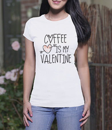 Coffee is My Valentine (Ladies)