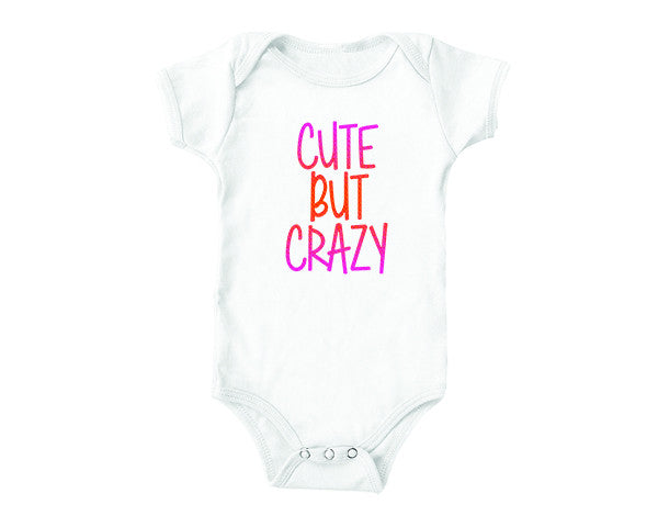 Cute but Crazy (baby onesies)