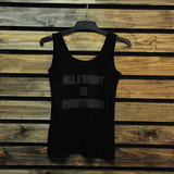 All I Want is Everything (Ladies Tank)