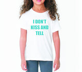 I Don't Kiss and Tell (Kids)
