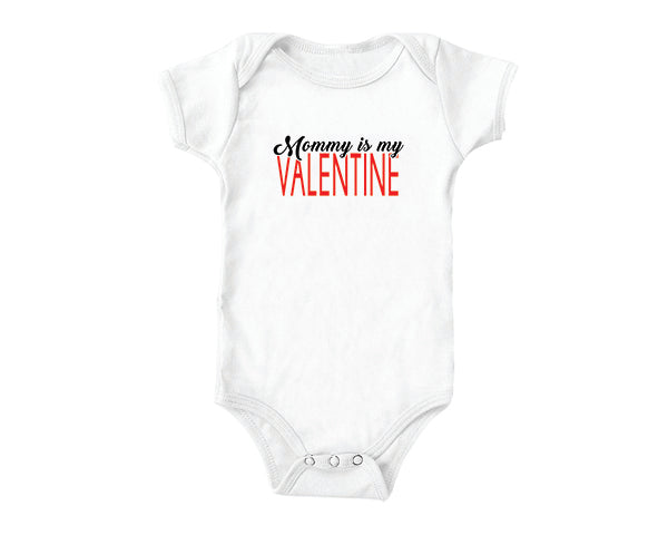 Mommy is My Valentine (baby onesies)