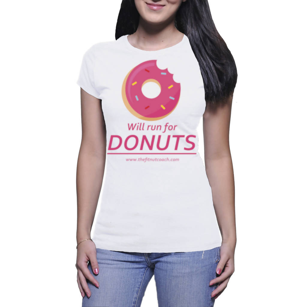Will Run For Donuts - Ladies T-Shirt (The Fit Nut Coach)