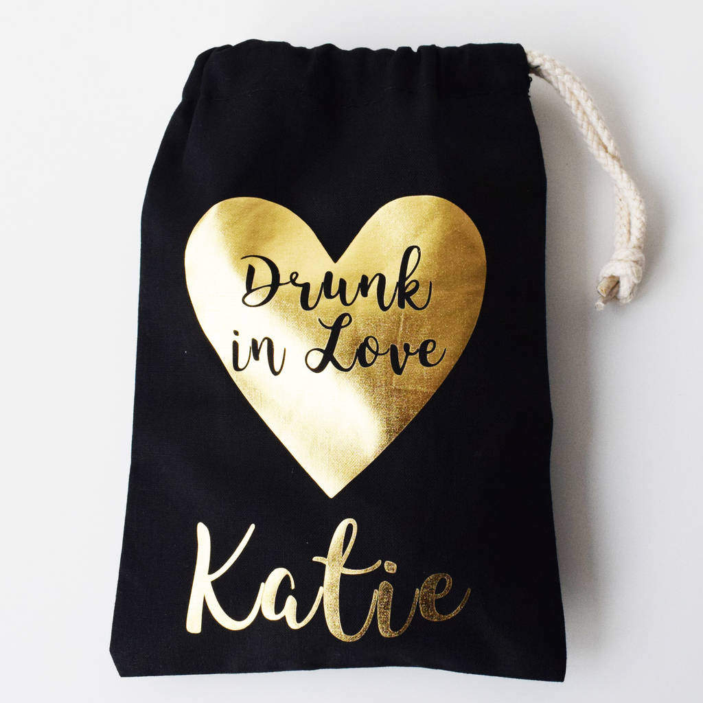 Personalised Drunk, Drunk In Love, Hen Party Bags