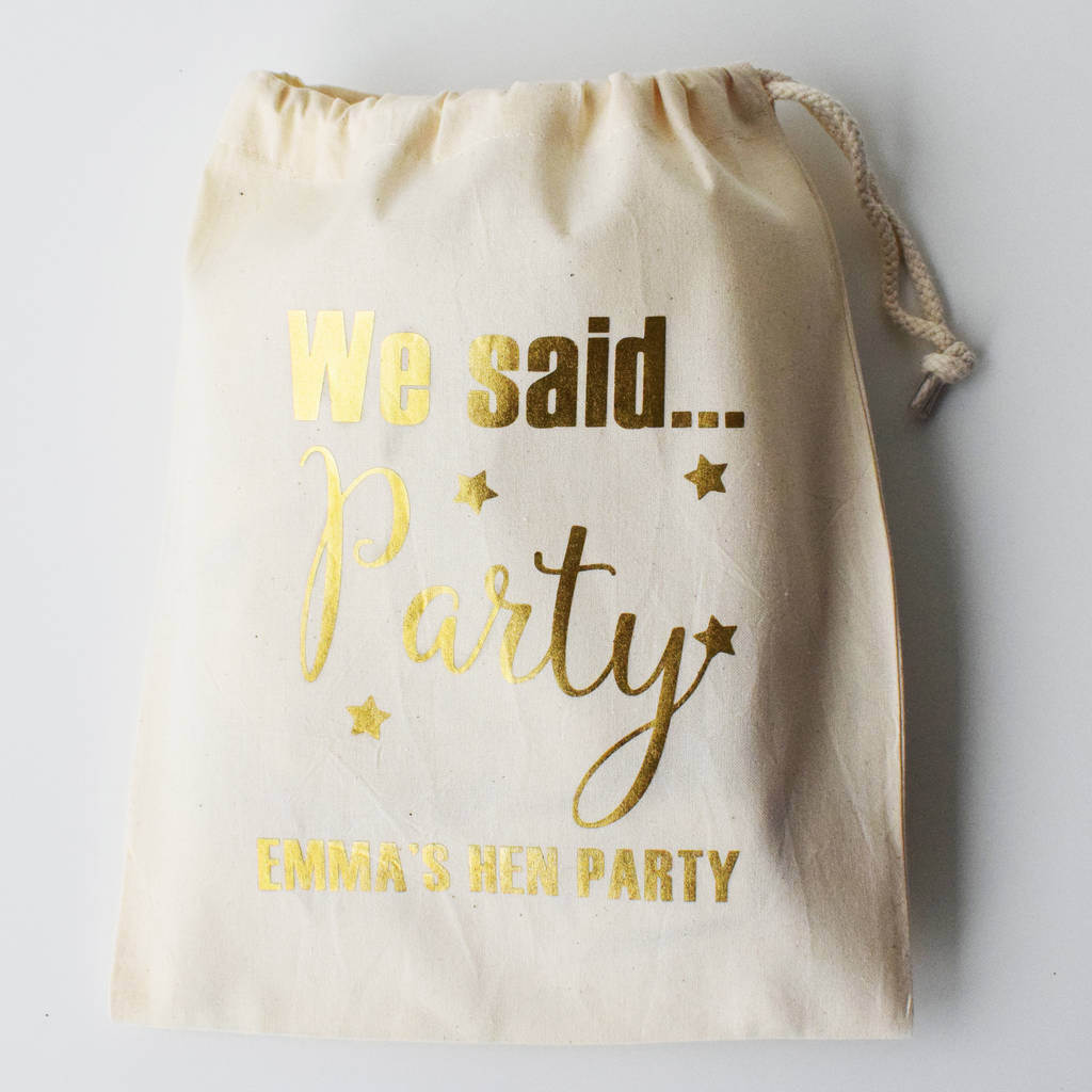 'I said yes, We said Party', Hen Party Bags,
